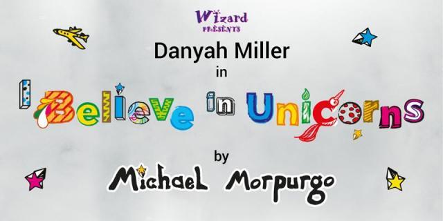 Wizard Presents I Believe in Unicorns by Michael Morpurgo